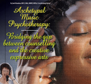 Archetypal Music Psychotherapy: A Depth Approach to the Creative Expressive Arts (6 credits)